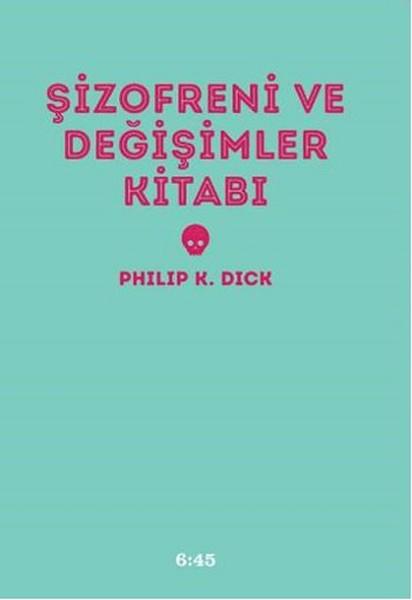 sizofreni-ve-degisimler-kitabi-philip-k-dick