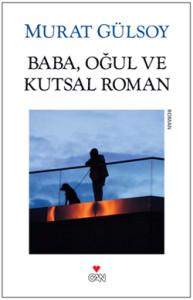 baba-ogul-ve-kutsal-roman-murat-gulsoy