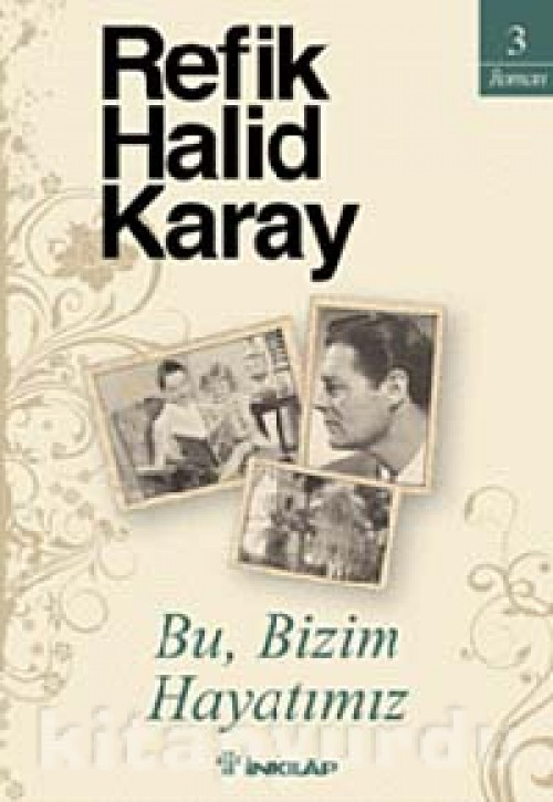 Bu-Bizim-Hayatimiz-Refik-Halid-Karay