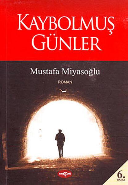 Kaybolmus-Gunler-Mustafa-Miyasoglu