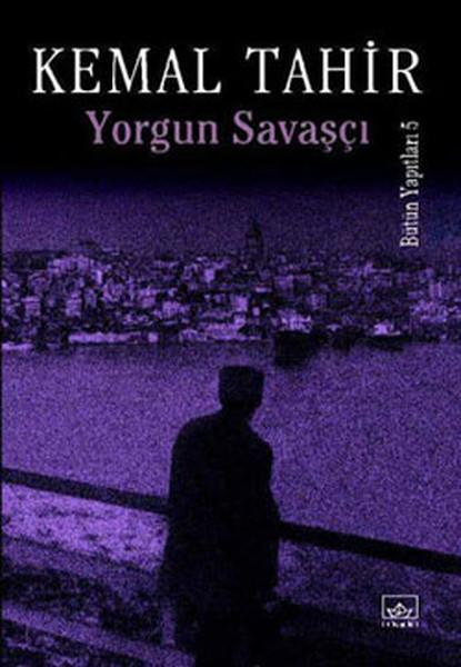 Yorgun-Savasci_Kemal-Tahir