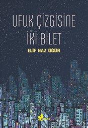 http://www.eskimeyenkitaplar.com/wp-content/uploads/2018/01/ufuk-cizgisine-iki-bilet-elif-naz-ogun