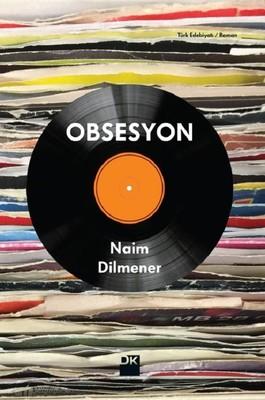 Obsesyon Naim Dilmener Nisan 2018